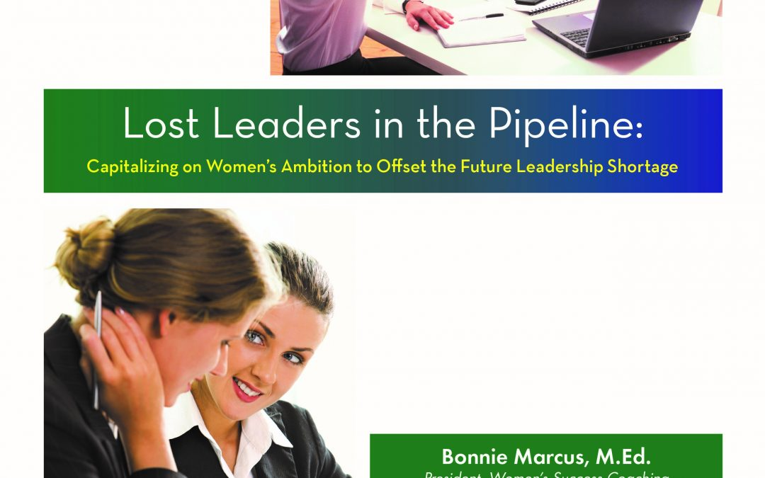 New Study, Lost Leaders in the Pipeline Reveals Key to Gender Gap in C-Suite